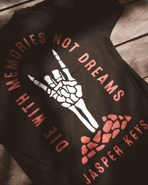Die With Memories Not Dreams T-Shirt