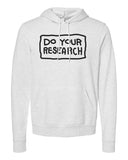 Do Your Research HOODED SWEATSHIRT
