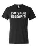 Do Your Research T-SHIRT