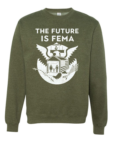 FUTURE IS FEMA Crewneck Sweatshirt