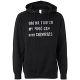 (Official) Obama Turned My Frog Gay With Chemicals Hooded Sweatshirt