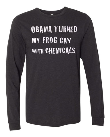 """Obama Turned My Frog Gay"" Long Sleeve"