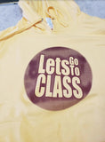 Let's Go To Class Hooded Sweatshirt