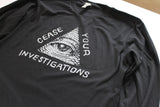 Cease Your Investigations: Secret Illuminati LONG SLEEVE