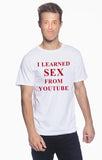 """I LEARNED SEX FROM YOUTUBE"" T-Shirt"