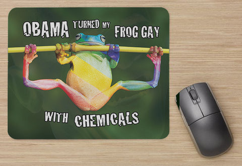 "Obama Made My Frog Gay With Chemicals Mouse Pad (9""X8"")"