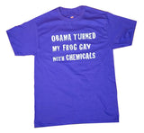 """Obama Turned My Frog Gay"" T-Shirt"