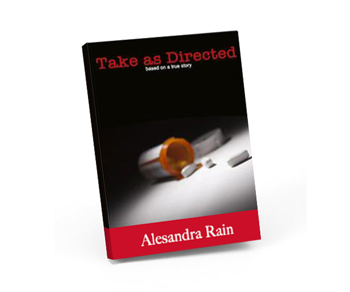 Take as Directed (E-book) by Point of Return co-founder, Alesandra Rain