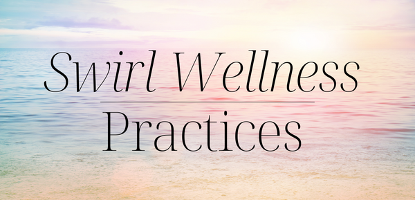 Swirl Wellness Practices for 2021