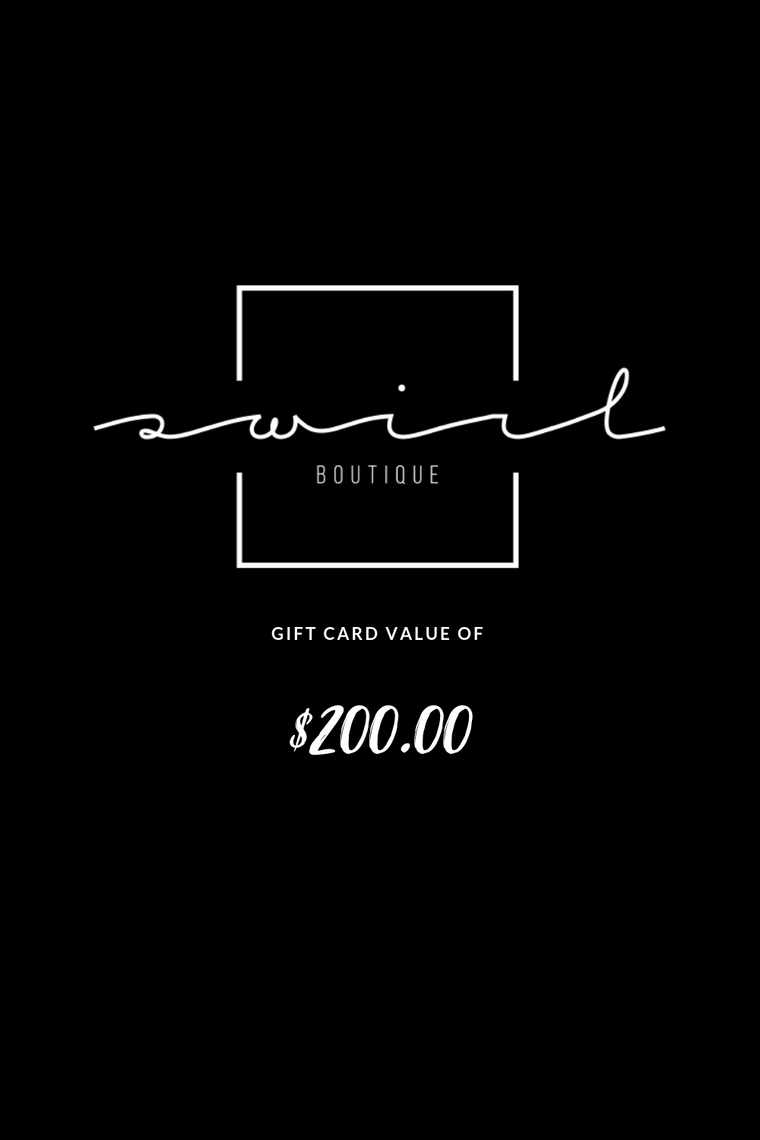 SWIRL BOUTIQUE GIFT CARD - $200