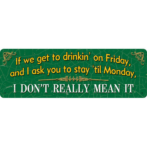 "10.5"" x 3.5"" Tin Sign If We Get to Drinkin"