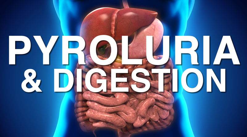 Pyroluria and Digestion