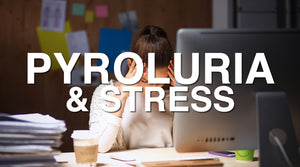 Pyroluria, Pyrrole Disorder and the Stress Connection | Vitality and Wellness Centre