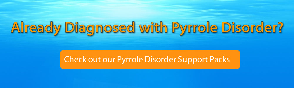 Already Diagnosed WIth Pyrrole Disorder - Pyrrole Disorder Packs