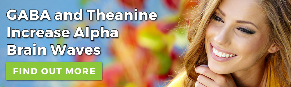 GABA and Theanine Increase Alpha Brain Waves Find Out More Promotional Banner