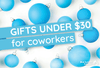 Gifts Under $30 For Coworkers
