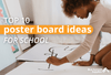 Top Ten School Poster Board Ideas