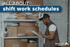Shift Work Calendar and Types of Work Shifts