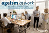 Ageism at Work: Managing Generational Differences in the Workplace
