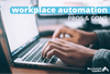 Workplace Automation: Pros and Cons