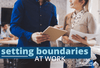 Setting Boundaries at Work