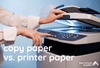 Copy Paper vs. Printer Paper and Other Types of Paper Stock Compared