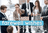 How to Handle Farewell Wishes to Coworkers