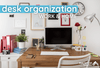 Ways to Organize Your Desk at Work (Or at Home)