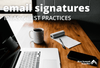 Email Signature Ideas and Best Practices