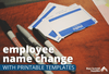 Employee Name Change Form and Other Status Updates (Including Printable Templates)