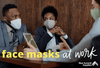 A Guide to Wearing Face Masks in the Workplace