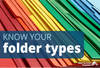 Know Your Folder Types