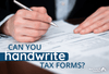 Can You Handwrite a 1099 Form? And Other Tax Form Questions Answered