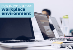 12 Ideas to Improve Your Workplace Environment