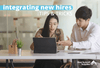 How to Ensure Your New Hires Are Properly Integrated