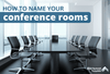 Conference Room Name Ideas Your Employees and Visitors Will Love