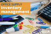 Getting a Grip on Office Supply Inventory Management