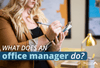 Office Manager vs. Administrative Assistant: What Does an Office Manager Do?