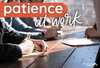 Why Am I So Impatient? Causes of Impatience in the Workplace