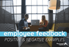 Positive Employee Feedback: Positive and Negative Examples