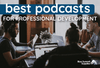 Finding the Best Podcast for Professional Development