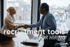 Recruitment Tools for Hiring