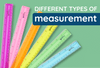 Different Types of Measurement: Metric Ruler vs. Inch Ruler and More