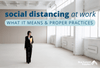 Social Distancing at Work: What it Means and Proper Practices