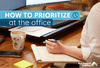 How to Manage Priorities at Work