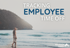 How to Set Up Employee Time Off Trackers