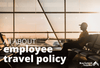 Employee Travel Policy Template