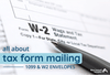 All About Tax Form Mailing: 1099 and W2 Envelopes
