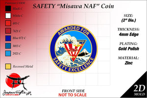 "2"" Dia. ""NAF Misawa SAFETY Coin"" ""CUSTOMIZED"" 300qty"