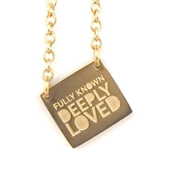 FULLY KNOWN. DEEPLY LOVED NECKLACE